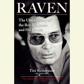 Download Raven: The Untold Story of the Rev. Jim Jones and His People by Tim Reiterman