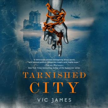 Tarnished City, Vic James