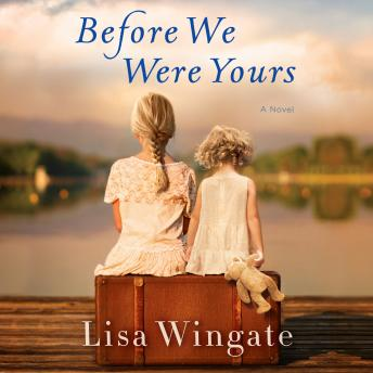 Download Before We Were Yours: A Novel by Lisa Wingate