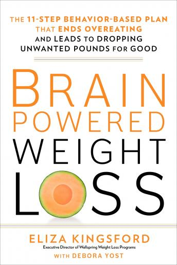 Brain Powered Weight Loss The 11 Step Behavior Based Plan That Ends
