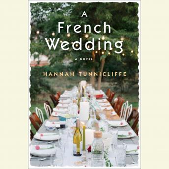 French Wedding: A Novel, Hannah Tunnicliffe