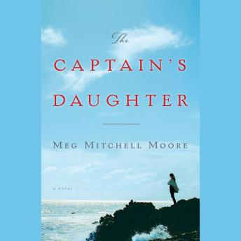 Captain's Daughter: A Novel, Meg Mitchell Moore