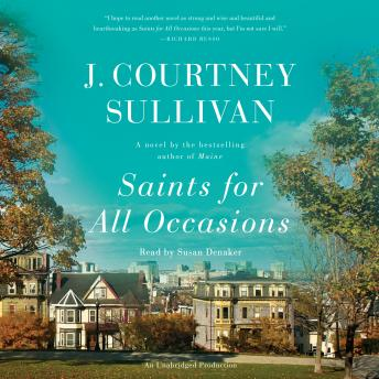 Saints for All Occasions: A novel, J. Courtney Sullivan
