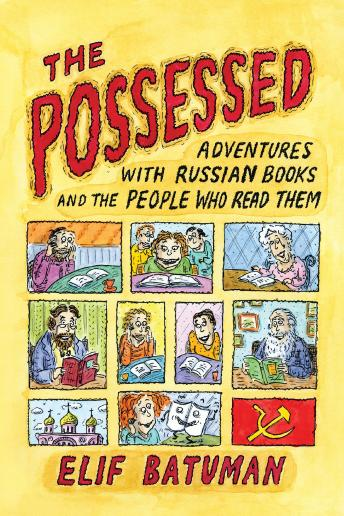 Possessed: Adventures with Russian Books and the People Who Read Them sample.