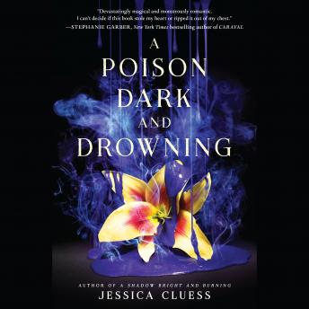 Poison Dark and Drowning (Kingdom on Fire, Book Two), Jessica Cluess