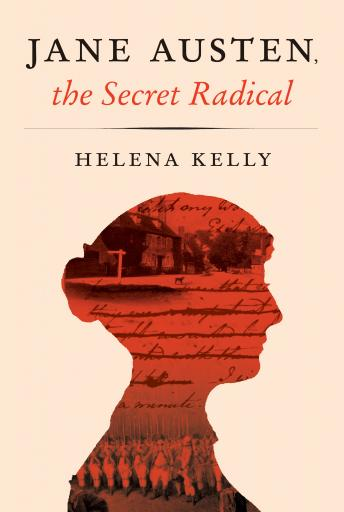 Download Jane Austen, the Secret Radical by Helena Kelly