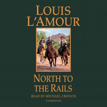 North to the Rails: A Novel