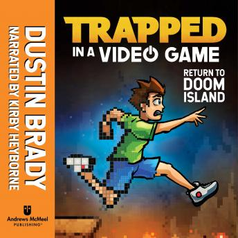 Trapped in a Video Game: Return to Doom Island, Dustin Brady