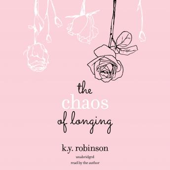 Chaos of Longing, K.Y. Robinson