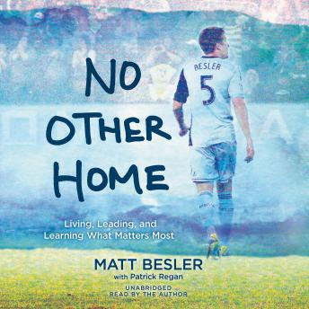 Download No Other Home: Living, Leading, and Learning What Matters Most by Patrick Regan, Matt Besler
