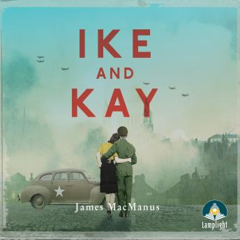 Ike and Kay, James MacManus