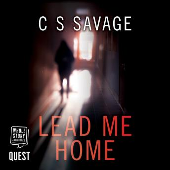 Lead Me Home, C.S. Savage