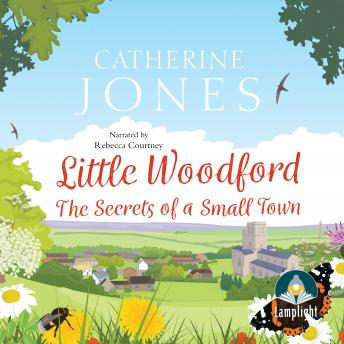 Little Woodford: The Secrets of a Small Town, Catherine Jones