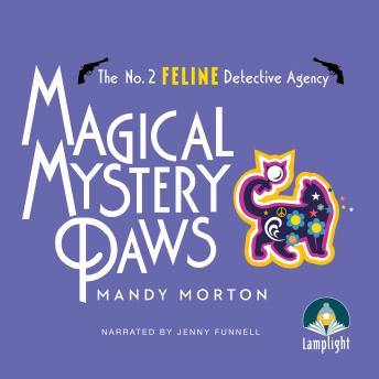 Magical Mystery Paws: No. 2 Feline Detective Agency, Book 6