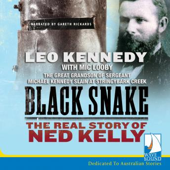 Download Black Snake: Thief, Thug, Killer: The Real Story of Ned Kelly by Leo Kennedy, Mic Looby