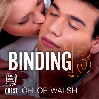 Binding 13: Part Two