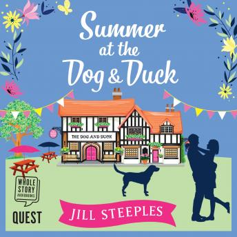 Summer at the Dog & Duck: The Dog and Duck Series Book 2, Jill Steeples