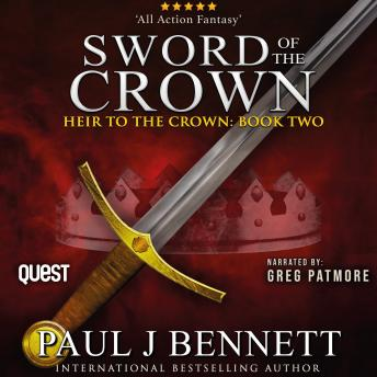 Download Sword of the Crown: Heir to the Crown Book 2 by Paul J Bennett