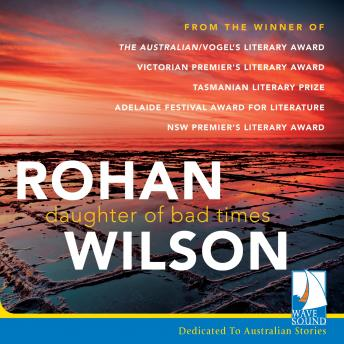 Download Daughter of Bad Times by Rohan Wilson