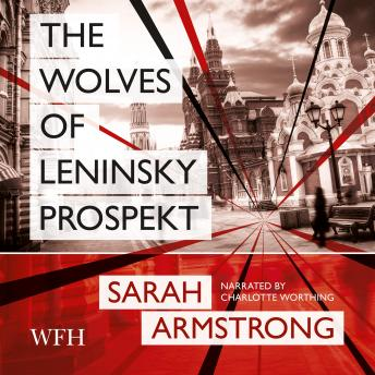 Download Wolves of Leninsky Prospekt: Book 1 by Sarah Armstrong
