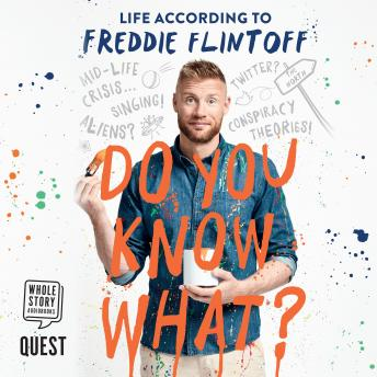 Do You Know What?: Life According to Freddie Flintoff details