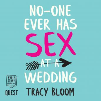 No-one Ever Has Sex at a Wedding, Tracy Bloom