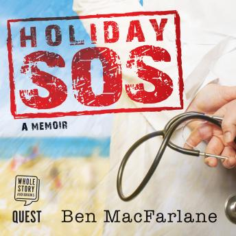 Holiday SOS: the Life-Saving Adventures of a Travelling Doctor
