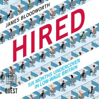 Hired: Six Months Undercover in Low-Wage Britain, James Bloodworth