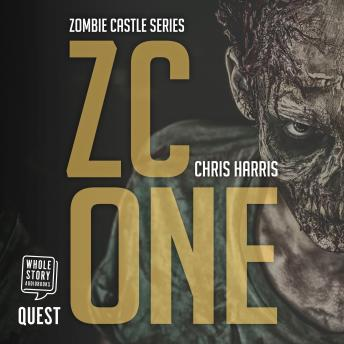 ZC One: Zombie Castle Series Book 1, Chris Harris