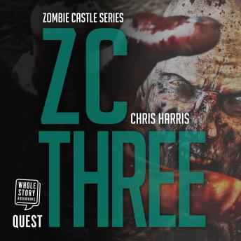 ZC Three: Zombie Castle Series Book 3, Chris Harris