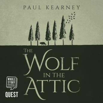 Wolf in the Attic, Audio book by Paul Kearney