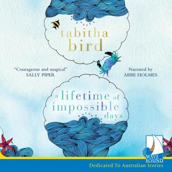 Lifetime of Impossible Days, Tabitha Bird