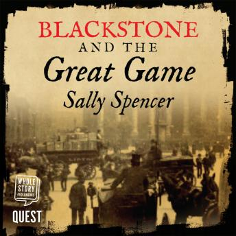 Blackstone and the Great Game: The Blackstone Detective Series Book 2