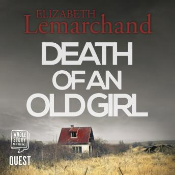 Death of An Old Girl: Pollard & Toye Investigations Book 1, Elizabeth Lemarchand