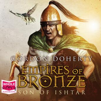 Download Empires of Bronze: Son of Ishtar by Gordon Doherty