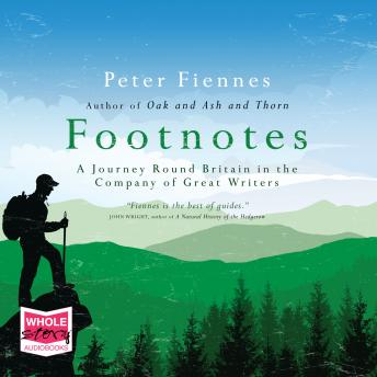 Footnotes: A Journey Round Britain in the Company of Great Writers, Peter Fiennes