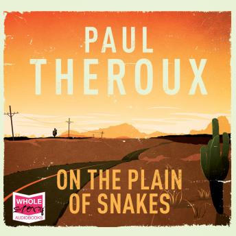 Download On the Plain of Snakes by Paul Theroux