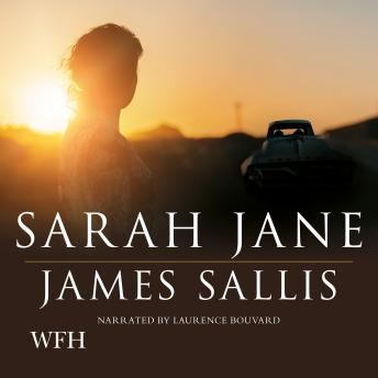 Sarah Jane, James Sallis