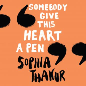 Somebody Give This Heart a Pen, Sophie Thakur