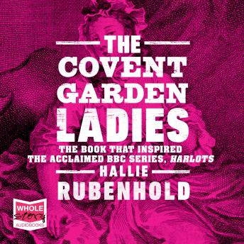 Download Covent Garden Ladies: The inspiration behind ITV show HARLOTS by Hallie Rubenhold