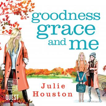 Goodness, Grace and Me, Julie Houston