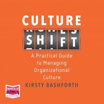 Culture Shift: A Practical Guide to Managing Organizational Culture details