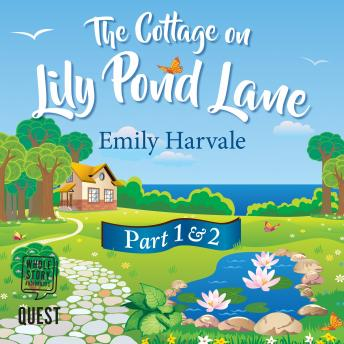 Cottage on Lily Pond Lane: Part 1 and Part 2: New Beginnings and Summer Secrets sample.