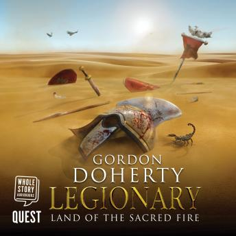 Legionary: Land of the Sacred Fire: Legionary Book 3, Gordon Doherty