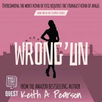 Wrong'un: Clement Book 2, Keith A. Pearson
