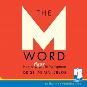 M Word: How to Thrive in Menopause, Dr. Ginni Mansberg
