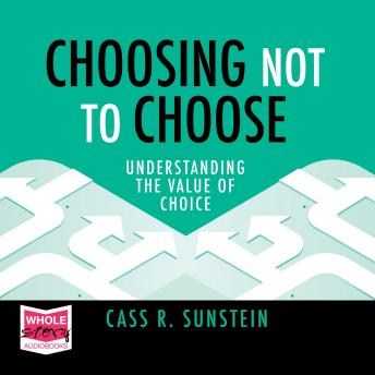 Choosing Not to Choose: Understanding the Value of Choice
