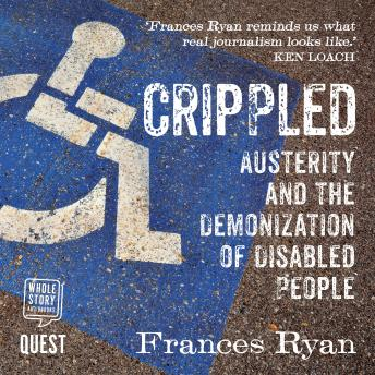 Download Crippled: Austerity and the Demonization of Disabled People by Frances Ryan
