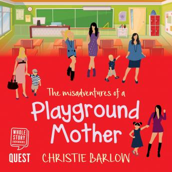 The Misadventures of a Playground Mother: A funny feel-good comedy of life at the school gates: Volume 2