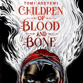 Download Children of Blood and Bone by Tomi Adeyemi
